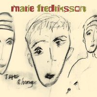 The Change — Marie Fredriksson