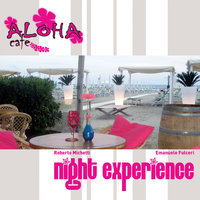 Night Experience — Roberto Michetti, Aloha Cafe