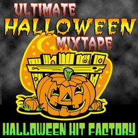 Ultimate Halloween Mixtape — Halloween Hit Factory