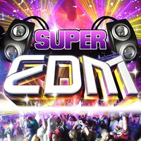 Super EDM — All-Star Dance Masters