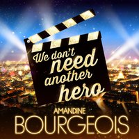 We Don't Need Another Hero — Amandine Bourgeois