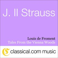 Johann ll Strauss, Tales From The Vienna Woods, Op. 325 — Louis de Froment