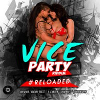 Vice Party Riddim Reloaded (Trinidad and Jamaica Dancehall) — сборник