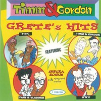 Grete's Hits — Timm & Gordon