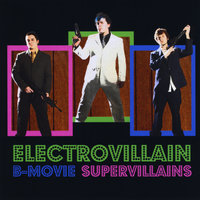 B-Movie Supervillains — Electrovillain