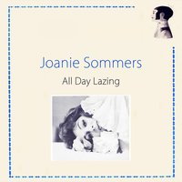 All Day Lazing — Joanie Sommers