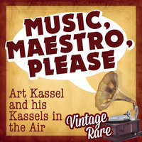 Vintage Rare - Music, Maestro, Please — Art Kassel & His Kassels-In-The-Air
