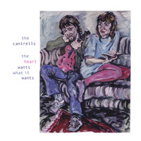 The Heart Wants What It Wants — The Cantrells