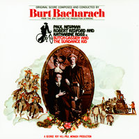 Butch Cassidy & The Sundance Kid — Burt Bacharach, B.J. Thomas