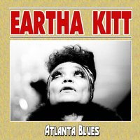 Atlanta Blues — Eartha Kitt