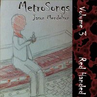 Metrosongs, Vol. 3: Red Handed — Jason Mendelson