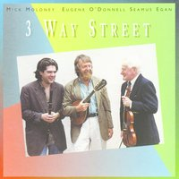 3 Way Street — Moloney, O'Donnell, Egan