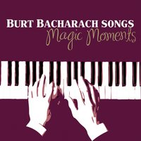 Burt Bacharach Songs - Magic Moments — сборник