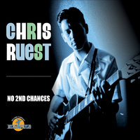 No 2nd Chances — Chris Ruest