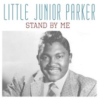 Stand by Me — Little Junior Parker