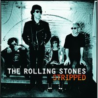Stripped — The Rolling Stones