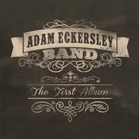 The First Album — Adam Eckersley Band