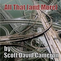 All That (And More) — Scott David Cameron