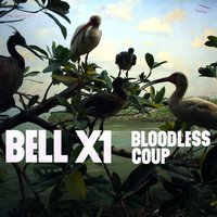 Bloodless Coup — Bell X1
