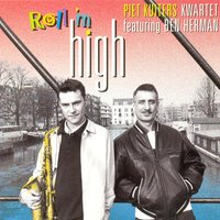Roll 'm High — Piet Kuiters Kwartet & Ben Herman