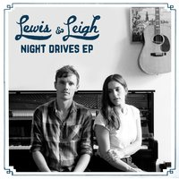 Night Drives — Lewis & Leigh, Lewis and Leigh