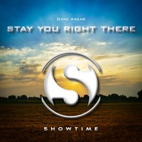 Stay You Right There — Dave Asear