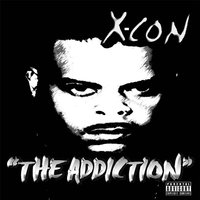 The Addiction — X-Con