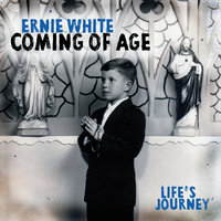 Coming of Age — Ernie White