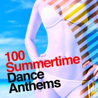 100 Summertime Dance Anthems — Ibiza Dance Party, Dance Music, Dance Music|Ibiza Dance Party