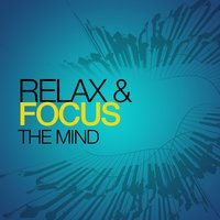 Relax & Focus the Mind — Relax & Focus
