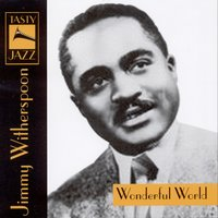 Wonderful World : Jimmy Witherspoon — Jimmy Witherspoon