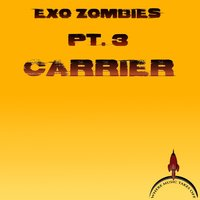 Exo Zombies, Pt. 3: Carrier — Rockit, Vinny Noose, Pappa Squat