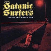 Going Nowhere Fast — Satanic Surfers