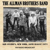 A&R Studio's, New York, 1971 (Fm Radio Broadcast) — The Allman Brothers Band