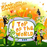 Top Of The World — The Unconventionals