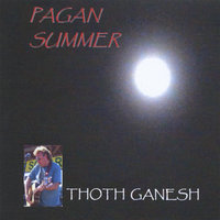 Pagan Summer — Thoth Ganesh