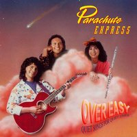 Over Easy — Parachute Express