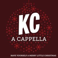 Have Yourself a Merry Little Christmas — Soundproof, KC A Cappella