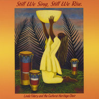 Still We Sing. Still We Rise — Linda Tillery And The Cultural Heritage Choir