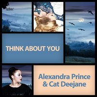 Think About You — Alexandra Prince, Cat Deejane