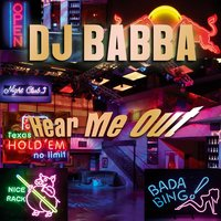 Hear Me Out — DJ Babba