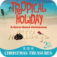 Tropical Holiday: A Steel Band Christmas — Lifestyle Players