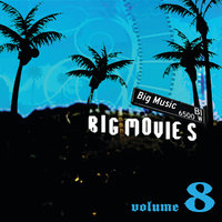 Big Movies, Big Music Volume 8 — сборник