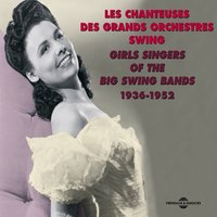 Girls Singers of the Big Swing Bands 1936-1952 — сборник