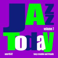 Jazz Today Volume 7 — Tony Crombie and Friends