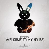 Welcome to My House — Deepberry