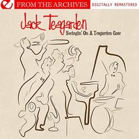 Swingin' On A Teagarden Gate - From The Archives — Jack Teagarden