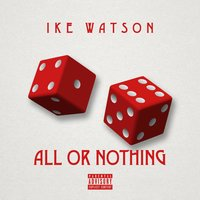 All or Nothing — Ike Watson