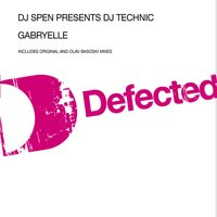 Gabryelle — DJ Technic, DJ Spen, DJ Spen Presents DJ Technic