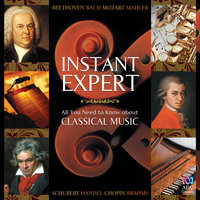 Instant Expert: All You Need To Know About Classical Music — сборник